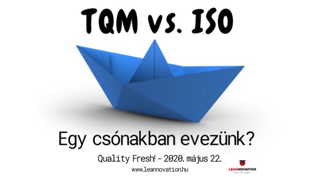 Quality Fresh!  Május: TQM vs. ISO